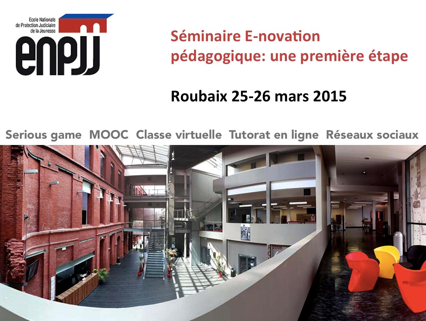 Séminaire organisé par la PJJ : L'e-novation pédagogique !
